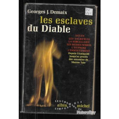 les esclaves du diable de georges j.demaix , satan, messes noires, sorcellerie, envoutement